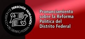 Pronunciamiento sobre la Reforma Política del Distrito Federal
