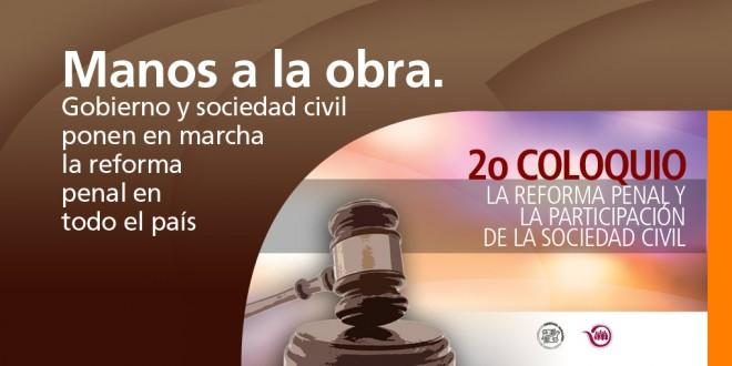 Manos a la obra. Gobierno y sociedad civil ponen en marcha la reforma penal en todo el país