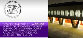Posicionamiento de la CDHDF sobre los lineamientos para el pago de indemnizaciones derivadas de violaciones a los Derechos Humanos en el Distrito Federal