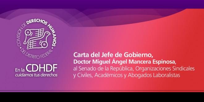 Carta del Jefe de Gobierno, Doctor Miguel Ángel Mancera Espinosa, al Senado de la República, Organizaciones Sindicales y Civiles, Académicos y Abogados Laboralistas