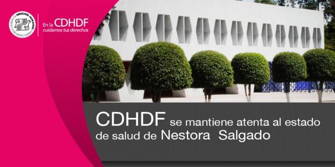 CDHDF se mantiene atenta al estado de salud de Nestora Salgado