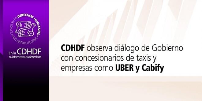 CDHDF observa diálogo de Gobierno con concesionarios de taxis y empresas como UBER y Cabify