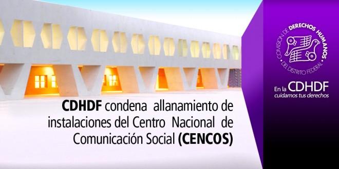 CDHDF condena allanamiento de instalaciones del Centro Nacional de Comunicación Social (CENCOS)