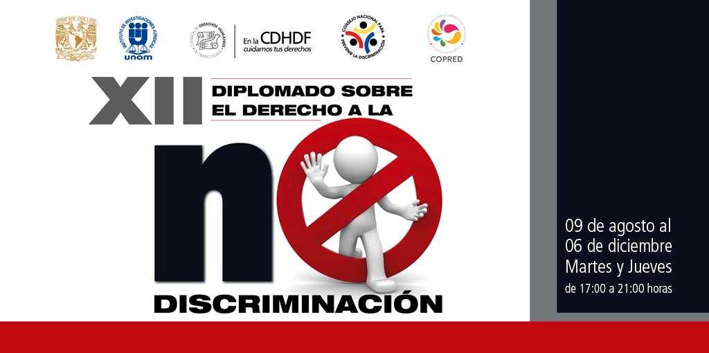 """XII Diplomado sobre el derecho a la no discriminación @ Aula de Seminarios """"Dr. Guillermo Floris Margadant"""" del Instituto de Investigaciones Jurídicas"""