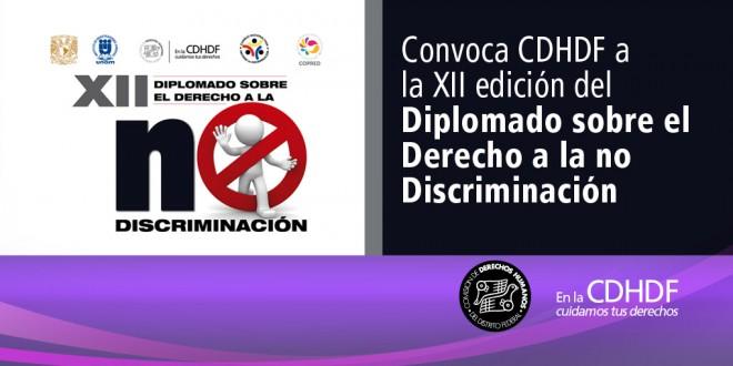 Convoca CDHDF a la XII Edición del Diplomado sobre el Derecho a la no Discriminación