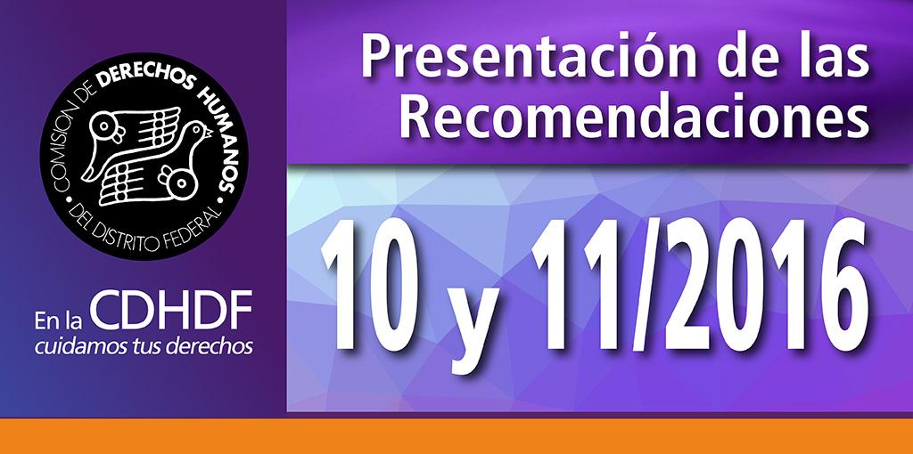 Presentación de las Recomendaciones 10 y 11/2016 @ Sala de Consejo de la CDHDF