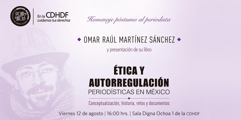 Homenaje póstumo al periodista Omar Raúl Martínez Sánchez y presentación de su libro @ CDHDF