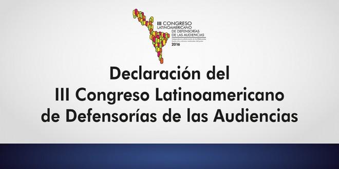 Declaración del Tercer Congreso Latinoamericano de Defensorías de las Audiencias