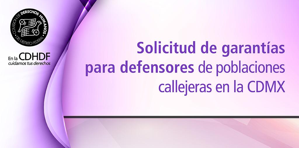 Conferencia de prensa: Solicitud de garantías para defensores de poblaciones callejeras en la CDMX @ Sala Cecilia Loría de la CDHDF