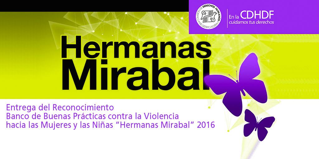 """Entrega del Reconocimiento Banco de Buenas Prácticas contra la Violencia hacia las Mujeres y las Niñas """"Hermanas Mirabal"""" 2016. @ CDHDF"""