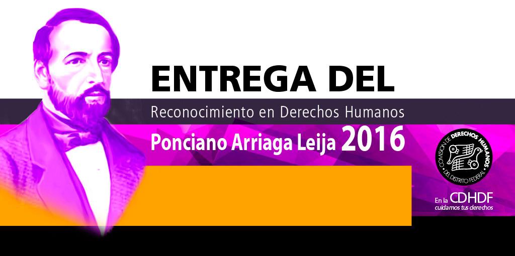 """Entrega del Reconocimiento en Derechos Humanos """"Ponciano Arriaga Leija"""" 2016 @ CDHDF"""