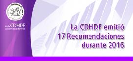 La CDHDF emitió 17 Recomendaciones durante 2016