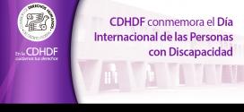CDHDF conmemora el Día Internacional de las Personas con Discapacidad