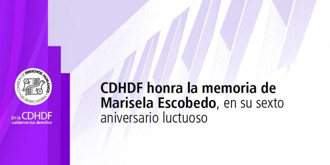 Cdhdf Honra La Memoria De Marisela Escobedo En Su Sexto Aniversario