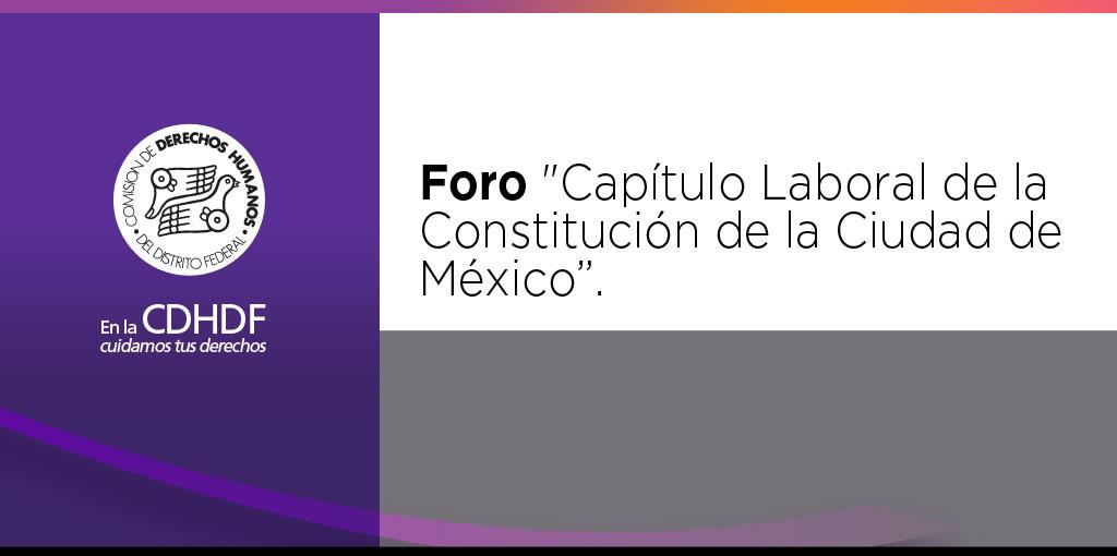 """Foro """"Capítulo Laboral de la Constitución de la Ciudad de México"""" @ Hotel Hilton Reforma"""