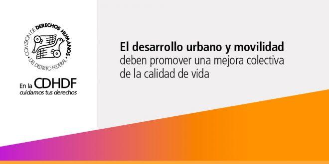 El Desarrollo Urbano y Movilidad deben promover una mejora colectiva de la calidad de vida