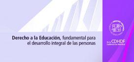 Derecho a la Educación, fundamental para el desarrollo integral de las personas