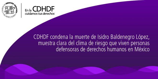CDHDF condena la muerte de Isidro Baldenegro López, muestra clara del clima de riesgo que viven personas defensoras de derechos humanos en México