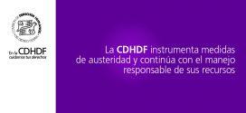 La CDHDF instrumenta medidas de austeridad y continúa con el manejo responsable de sus recursos