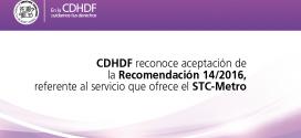 CDHDF reconoce aceptación de la Recomendación 14/2016, referente al servicio que ofrece el STC-Metro