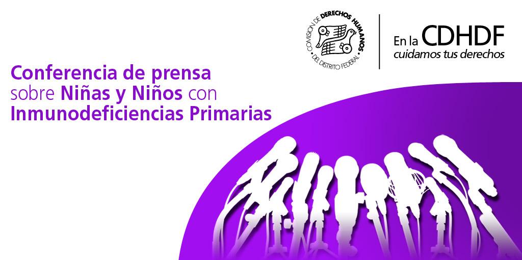 Conferencia de prensa sobre Niñas y Niños con Inmunodeficiencias Primarias @ CDHDF