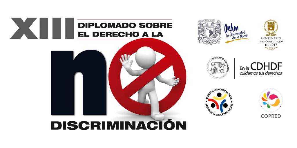 XIII Diplomado sobre el derecho a la no discriminación @ UNAM