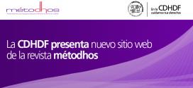 La CDHDF presenta nuevo sitio web de la Revista Métodhos