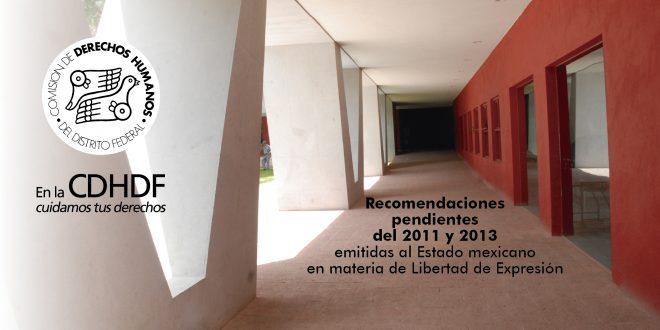 Recomendaciones pendientes del 2011 y 2013 emitidas al Estado mexicano en materia de Libertad de Expresión