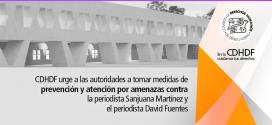 CDHDF urge a las autoridades a tomar medidas de prevención y atención por amenazas contra la periodista Sanjuana Martínez y el periodista David Fuentes