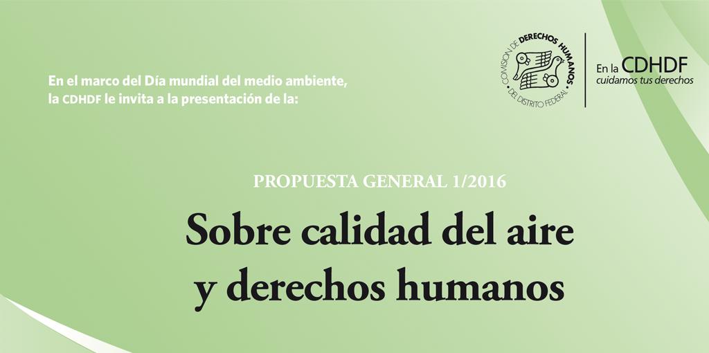 """Propuesta General 1/2016 """"Sobre calidad del aire y derechos humanos"""" @ CDHDF"""