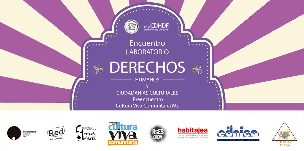 Encuentro Laboratorio Derechos Humanos y Ciudadanías Culturales @ CDHDF