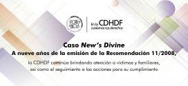 Caso New´s Divine: A nueve años de la emisión de la Recomendación 11/2008, la CDHDF continúa brindando atención a víctimas y familiares, así como el seguimiento a las acciones para su cumplimiento
