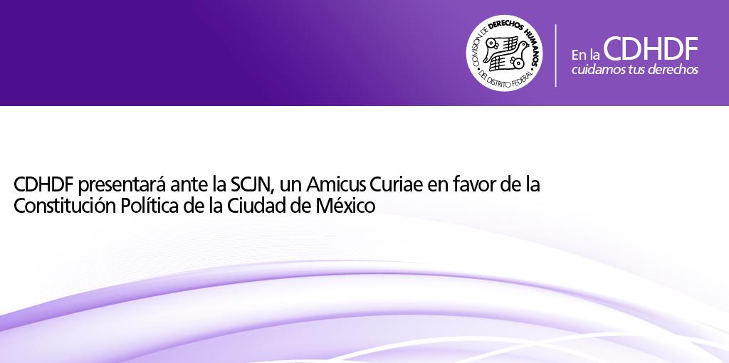 CDHDF presentará ante la SCJN, un Amicus Curiae en favor de la Constitución Política de la Ciudad de México @ SCJN