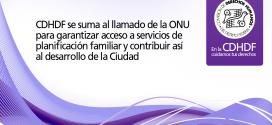 CDHDF se suma al llamado de la ONU para garantizar acceso a servicios de planificación familiar y contribuir así al desarrollo de la Ciudad