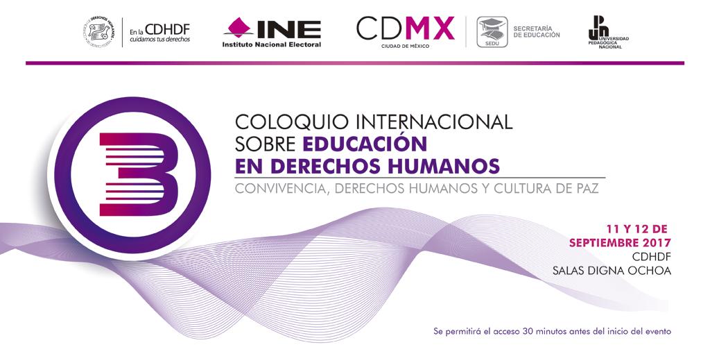 3er Coloquio Internacional sobre Educación en Derechos Humanos @ CDHDF