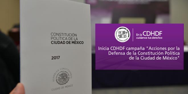 """Inicia CDHDF campaña """"Acciones por la Defensa de la Constitución Política de la Ciudad de México"""""""
