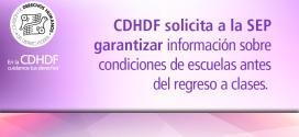 CDHDF solicitó a la SEP Federal y local se garantice el derecho a la información de padres y madres sobre las condiciones de escuelas públicas y privadas antes del regreso a clases