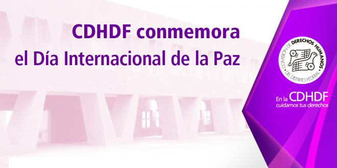 CDHDF conmemora el Día Internacional de la Paz