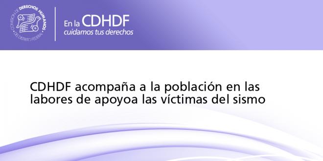 CDHDF acompaña a la población en las labores de apoyo a las víctimas del sismo