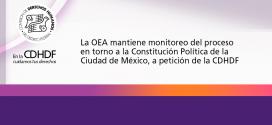 La OEA mantiene monitoreo del proceso en torno a la Constitución Política de la Ciudad de México, a petición de la CDHDF