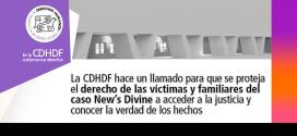 La CDHDF hace un llamado para que se proteja el derecho de las víctimas y familiares del caso New's Divine a acceder a la justicia y conocer la verdad de los hechos