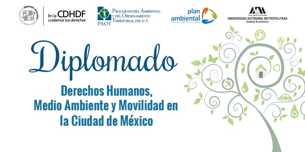 Diplomado: Derechos Humanos, Medio Ambiente y Movilidad en la Ciudad de México