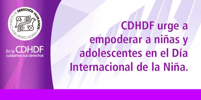 CDHDF urge a empoderar a niñas y adolescentes en el Día Internacional de la Niña