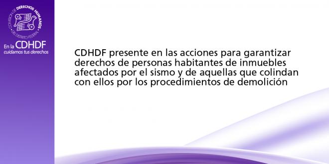 CDHDF presente en las acciones para garantizar derechos de personas habitantes de inmuebles afectados por el sismo y de aquellas que colindan con ellos por los procedimientos de demolición