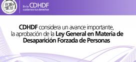 CDHDF considera un avance importante, la aprobación de la Ley General en Materia de Desaparición Forzada de Personas