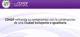 CDHDF refrenda su compromiso con la construcción de una ciudad incluyente e igualitaria