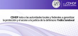 CDHDF insta a las autoridades locales y federales a garantizar la protección y el acceso a la justicia de la defensora Yndira Sandoval