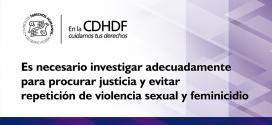Es necesario investigar adecuadamente para procurar justicia y evitar repetición de violencia sexual y feminicidio
