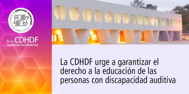 La CDHDF urge a garantizar el derecho a la educación de las personas con discapacidad auditiva