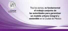 Tras los sismos, es fundamental el trabajo conjunto de las autoridades para garantizar un modelo urbano integral y sostenible en la Ciudad de México